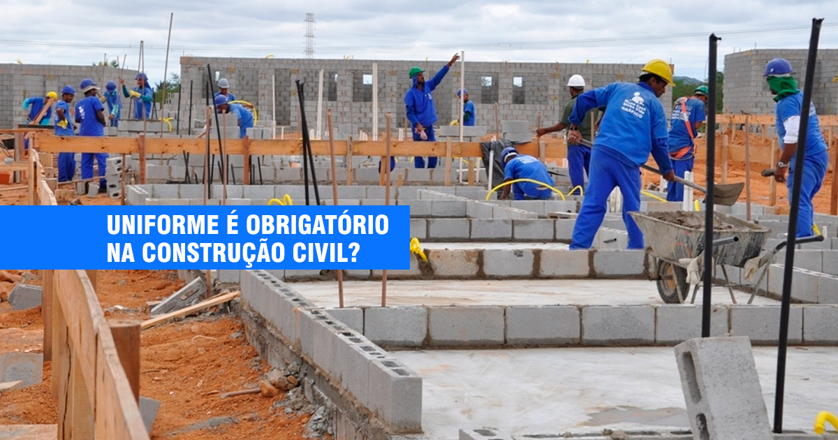 Uniforme é obrigatório na Construção Civil? Ele é considerado um EPI?