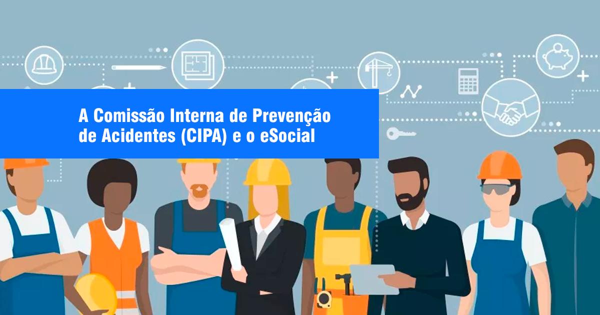 A Comissão Interna de Prevenção de Acidentes (CIPA) e o eSocial