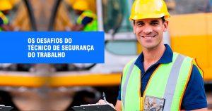 Os desafios do técnico de segurança do trabalho ao entrar em uma nova empresa