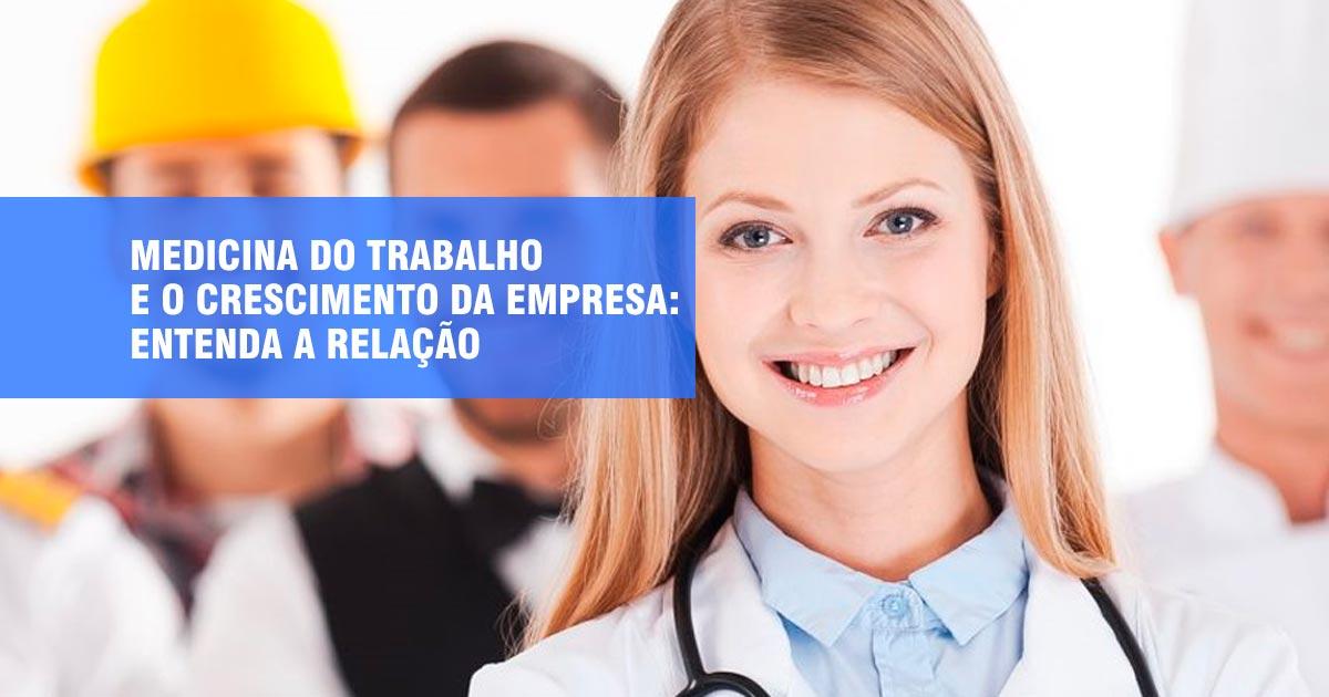 Medicina do trabalho e o crescimento da empresa: entenda a relação